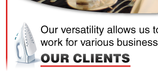 Our versatility allows us to work for various businesses. | Our Clients